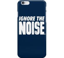 Ignore the Noise iPhone Case/Skin