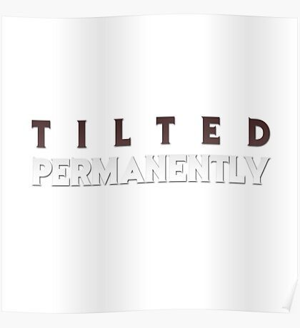 Tilted Permanently (Gaming) Poster