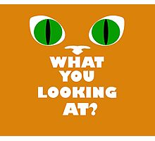 Green Cat Eyes - What You Looking At? - White Text Version Photographic Print