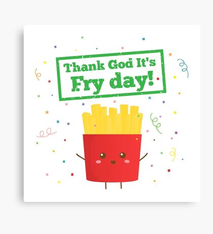 Thank God Its Fry Day Fries Pun Humor Canvas Print