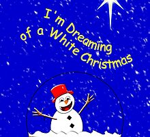 I'm Dreaming of a White Christmas card by Dennis Melling