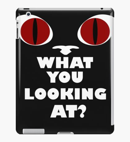 Red Cat Eyes - What You Looking At? - White Text Version iPad Case/Skin