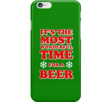ITS THE MOST WONDERFUL TIME FOR A BEER, MERRY CHRISTMAS iPhone Case/Skin