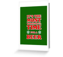 ITS THE MOST WONDERFUL TIME FOR A BEER, MERRY CHRISTMAS Greeting Card
