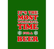 ITS THE MOST WONDERFUL TIME FOR A BEER, MERRY CHRISTMAS Photographic Print