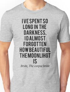 The corpse bride, so long in the dark Unisex T-Shirt