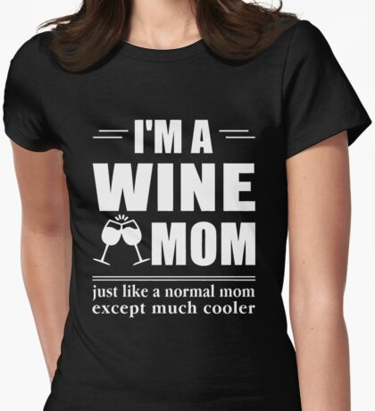 I'm a wine mom T-shirt Womens Fitted T-Shirt