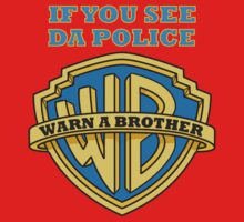 If you see da Police, Warn a Brother Kids Tee