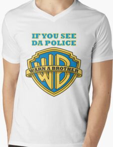 If you see da Police, Warn a Brother Mens V-Neck T-Shirt