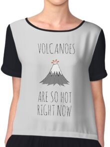 Volcanoes are so hot right now Chiffon Top