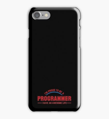 Programmer : I'm proud to be a programmer iPhone Case/Skin