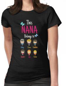 This Nana belongs to Haley Chase Landon Xander Zoe Emma Womens Fitted T-Shirt