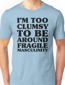 Too Clumsy Unisex T-Shirt
