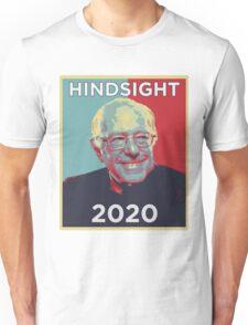 Hindsight is 2020 - Bernie Sanders Unisex T-Shirt