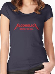 Alcoholica - Drink'em All Women's Fitted Scoop T-Shirt