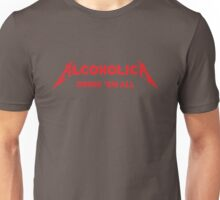 Alcoholica - Drink'em All Unisex T-Shirt