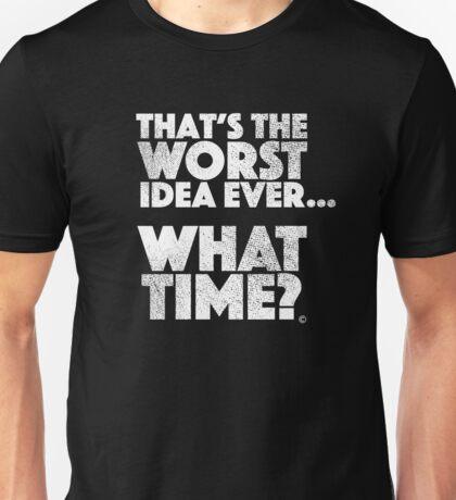 """The Worst Idea Ever"" Funny Best Friend T Shirt Unisex T-Shirt"