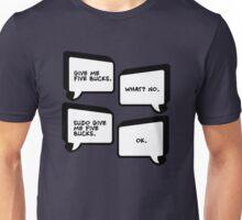 Sudo Give Me Five Bucks - Linux Geek Humor  Unisex T-Shirt