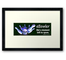 eBowler: Not a Moment Left to Spare Framed Print