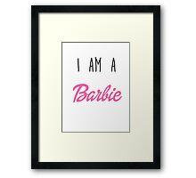 i am a Barbie Framed Print