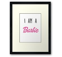 i am a Barbie Framed Print