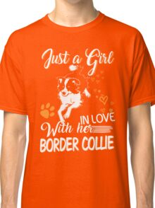 Just Girl In Love With Her Border Collie Classic T-Shirt