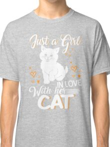 Just Girl In Love With Her Cat Classic T-Shirt