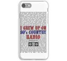 I Grew Up On 80s Country Radio (white phone case) iPhone Case/Skin