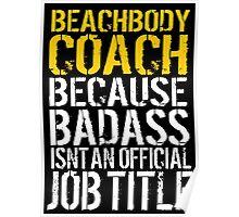 Limited Edition Funny 'Beachbody Coach Because Badass Isn't An Official Job Title' T-Shirt Poster