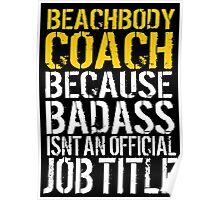 Limited Edition Funny 'Beachbody Coach Because Badass Isn't An Official Job Title' T-Shirt Poster