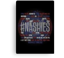 #Nashies - Fans of Nashville! (poster) Canvas Print