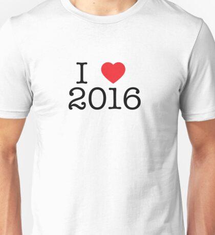 I love 2016 Unisex T-Shirt
