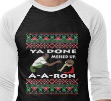 Ya Done Ugly Sweater messed up Aaron Shirt Men's Baseball ¾ T-Shirt
