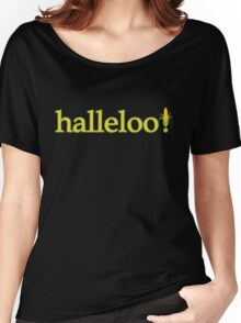 Halleloo!  Women's Relaxed Fit T-Shirt