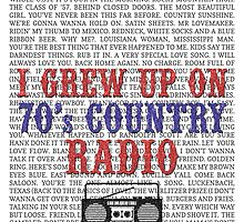 I Grew Up On 70's Country Radio (white poster) by For The Country Record
