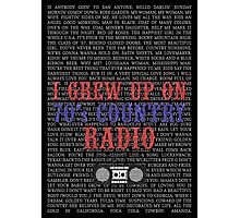 I Grew Up On 70's Country Radio (black poster) Photographic Print