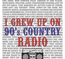 I Grew Up On 90s Country Radio (white poster) by For The Country Record