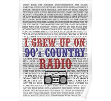 I Grew Up On 90s Country Radio (white poster) Poster