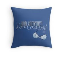 Bra-Country! (tote bag) Throw Pillow