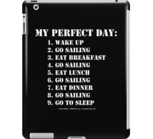 My Perfect Day: Go Sailing - White Text iPad Case/Skin