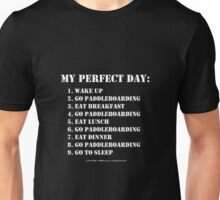 My Perfect Day: Go Paddleboarding - White Text Unisex T-Shirt