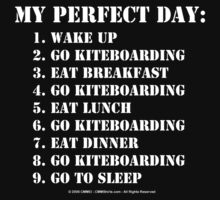 My Perfect Day: Go Kiteboarding - White Text by cmmei