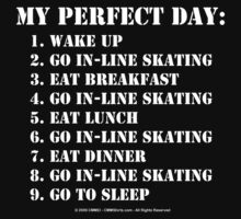 My Perfect Day: Go In-Line Skating - White Text by cmmei
