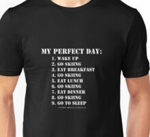 My Perfect Day: Go Skiing - White Text Unisex T-Shirt