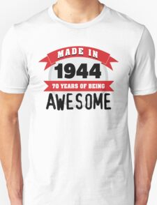 Funny 'Made in 1944, 70 years of being awesome' limited edition birthday t-shirt T-Shirt