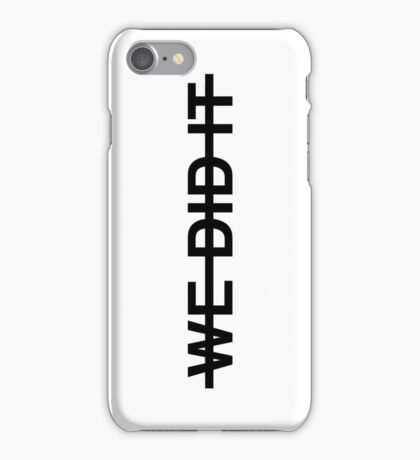 WE DID IT - Twenty One Pilots iPhone Case/Skin