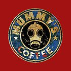 MUMMY'SCOFFEE VINTAGE VERSION by karmadesigner