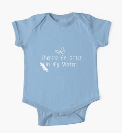 There's An Otter In My Water One Piece - Short Sleeve