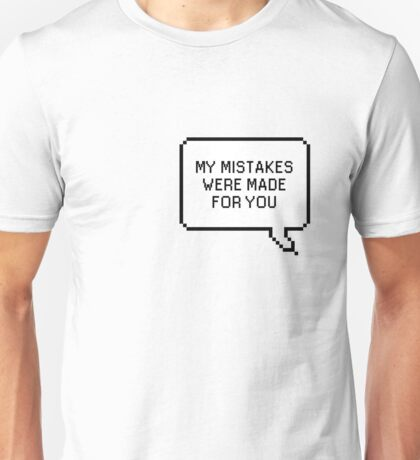 TLSP - My mistakes were made for you Unisex T-Shirt