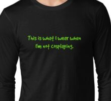 Off Duty Cosplayer Long Sleeve T-Shirt